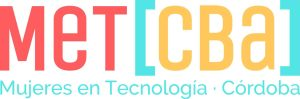 Boot Camp UX/ UI de Mujeres en Tecnología Córdoba (MeT CBa) @ Casa Naranja